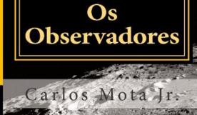 Os Observadores Carlos Mota Jr Mapingua Nerd
